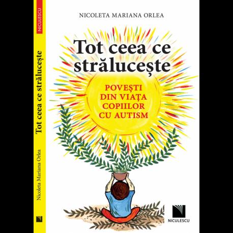 TOT CEEA CE STRALUCESTE - Nicoleta Mariana Orlea